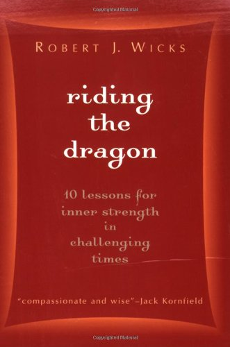 Riding the Dragon 10 Lessons for Inner Strength in Challenging Times  2012 edition cover