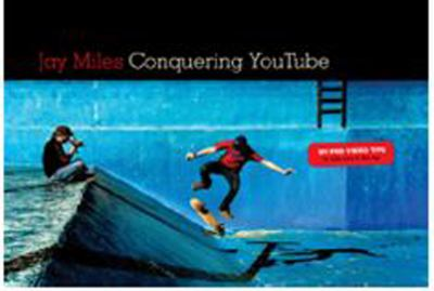 Conquering You Tube 101 Pro Video Tips to Take You to the Top  2011 9781932907940 Front Cover
