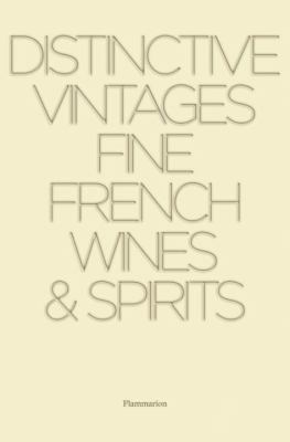 Distinctive Vintages Fine French Wines and Spirits  2007 9782080304940 Front Cover