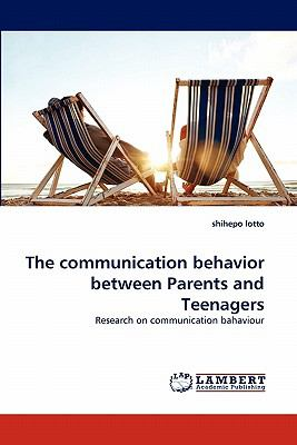 Communication Behavior Between Parents and Teenagers N/A 9783838380940 Front Cover