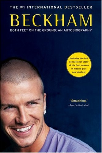 Beckham Both Feet on the Ground - An Autobiography  2004 edition cover