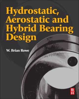 Hydrostatic, Aerostatic and Hybrid Bearing Design   2012 edition cover