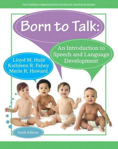 Born to Talk An Introduction to Speech and Language Development 6th 2015 edition cover
