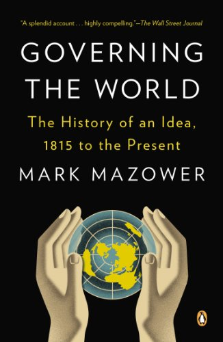 Governing the World The History of an Idea, 1815 to the Present  2013 edition cover