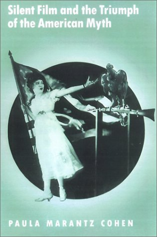 Silent Film and the Triumph of the American Myth   2001 edition cover