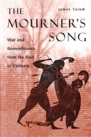 Mourner's Song War and Remembrance from the Iliad to Vietnam  2003 edition cover
