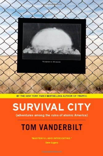 Survival City Adventures among the Ruins of Atomic America  2010 edition cover