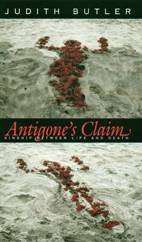Antigone's Claim Kinship Between Life and Death  2000 9780231118941 Front Cover