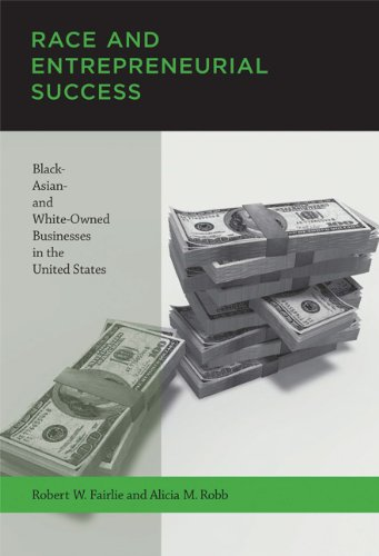 Race and Entrepreneurial Success Black-, Asian-, and White-Owned Businesses in the United States  2010 edition cover