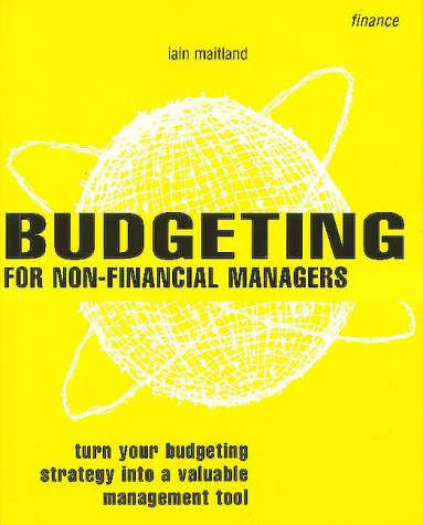 Budgeting for Non-Financial Managers How to Master and Maintain Effective Budgets 3rd 2000 (Revised) 9780273644941 Front Cover
