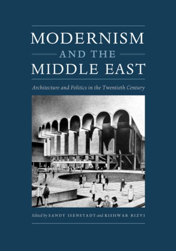Modernism and the Middle East Architecture and Politics in the Twentieth Century  2008 edition cover