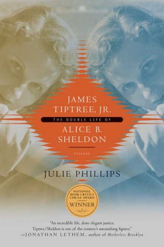 James Tiptree, Jr The Double Life of Alice B. Sheldon N/A edition cover