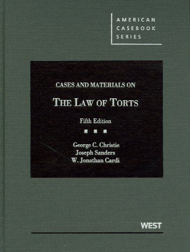 Christie, Sanders, and Cardi's Cases and Materials on the Law of Torts, 5th  5th 2012 (Revised) edition cover