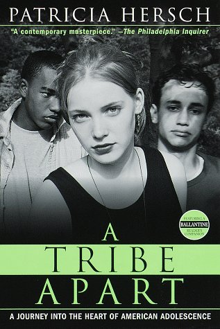 Tribe Apart A Journey into the Heart of American Adolescence N/A edition cover