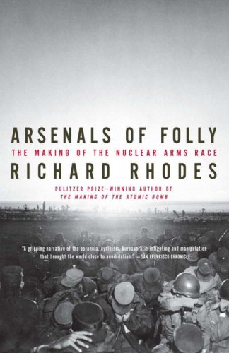 Arsenals of Folly The Making of the Nuclear Arms Race N/A edition cover
