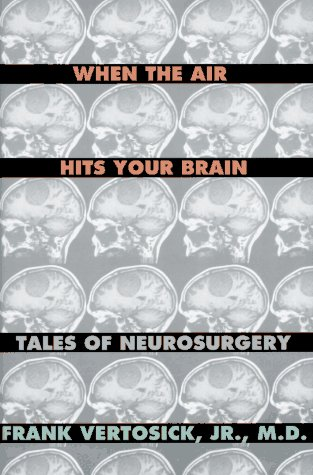 When the Air Hits Your Brain Tales from Neurosurgery  1996 edition cover