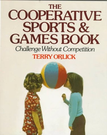 Cooperative Sports and Games Book Challenge Without Competition Revised  edition cover