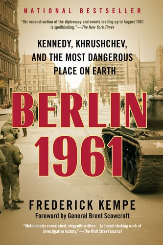 Berlin 1961 Kennedy, Khrushchev, and the Most Dangerous Place on Earth N/A edition cover