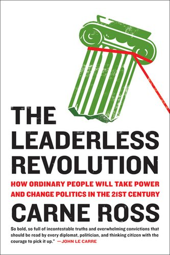 Leaderless Revolution How Ordinary People Will Take Power and Change Politics in the 21st Century  2013 edition cover