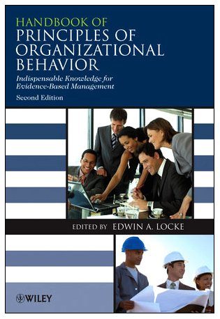 Handbook of Principles of Organizational Behavior Indispensable Knowledge for Evidence-Based Management 2nd 2009 (Handbook (Instructor's)) edition cover
