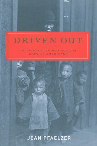 Driven Out The Forgotten War Against Chinese Americans  2008 edition cover