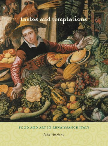 Tastes and Temptations Food and Art in Renaissance Italy  2011 edition cover