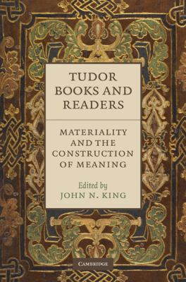 Tudor Books and Readers Materiality and the Construction of Meaning  2010 9780521514941 Front Cover