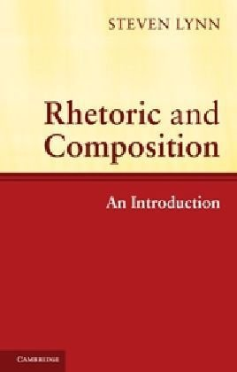 Rhetoric and Composition An Introduction  2010 9780521527941 Front Cover