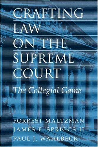 Crafting Law on the Supreme Court The Collegial Game  2000 9780521783941 Front Cover