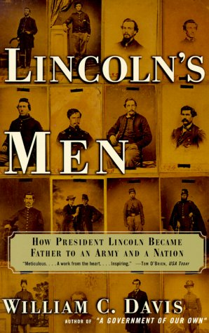 Lincoln's Men How President Lincoln Became Father to an Army and a Nation  2000 edition cover
