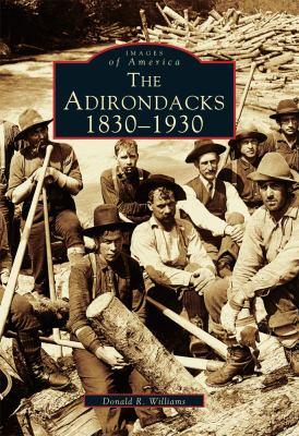 Adirondacks 1830-1930  2002 9780738510941 Front Cover
