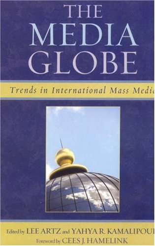 Media Globe Trends in International Mass Media  2007 9780742540941 Front Cover