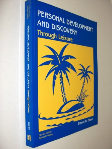 Personal Development and Discovery Through Leisure  2nd 2001 (Revised) 9780757502941 Front Cover