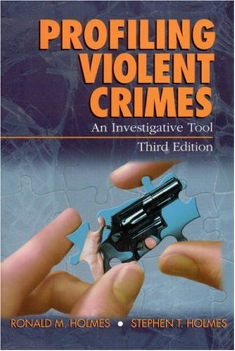 Profiling Violent Crimes An Investigative Tool 3rd 2002 (Revised) 9780761925941 Front Cover