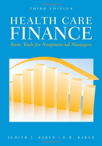 Health Care Finance Basic Tools for Nonfinancial Managers 3rd 2011 (Revised) edition cover