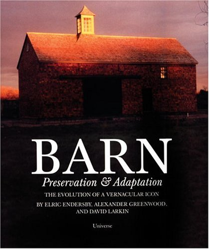 Barn Preservation and Adaptation  2002 9780789307941 Front Cover