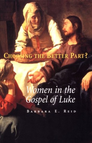 Choosing the Better Part? Women in the Gospel of Luke N/A edition cover