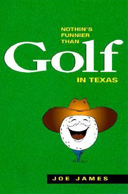 Nothin's Funnier Than Golf in Texas N/A 9780884152941 Front Cover