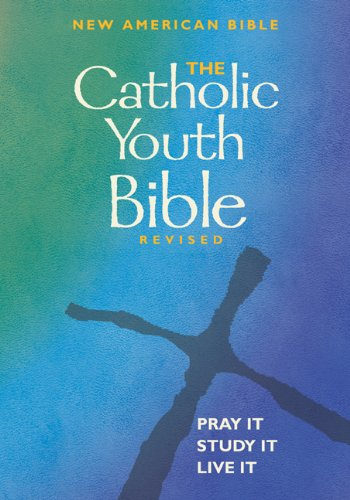 Catholic Youth Bible : New American Bible Including the Revised Psalms and the Revised New Testament  2004 edition cover