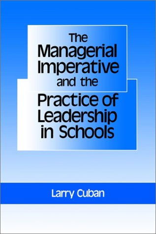 Managerial Imperative and the Practice of Leadership in Schools  N/A 9780887065941 Front Cover