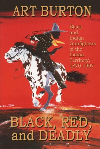 Black, Red and Deadly Black and Indian Gunfighters of the Indian Territories N/A edition cover
