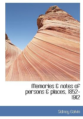 Memories and Notes of Persons and Places, 1852-1912 N/A 9781115332941 Front Cover