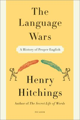 Language Wars A History of Proper English N/A edition cover
