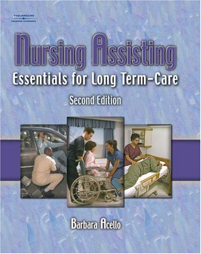 Nursing Assisting Essentials for Long Term-Care 2nd 2005 (Revised) 9781401864941 Front Cover