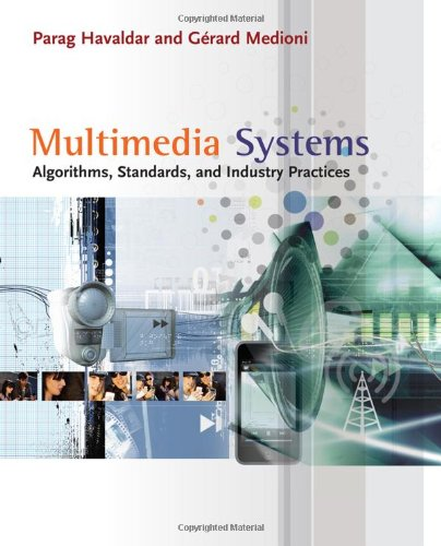 Multimedia Systems Algorithms, Standards, and Industry Practices  2010 edition cover