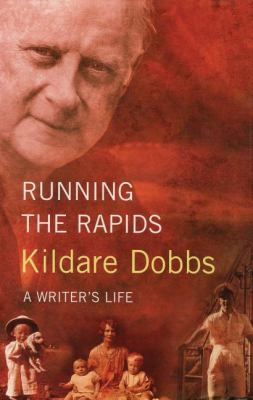 Running the Rapids A Writer's Life  2005 9781550025941 Front Cover