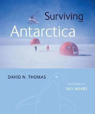 Surviving Antarctica   2007 9781554072941 Front Cover
