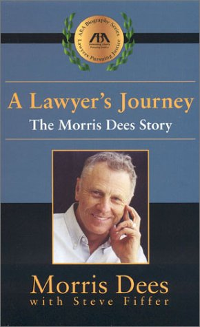 Lawyer's Journey The Morris Dees Story  2001 edition cover