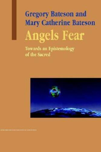Angels Fear Towards an Epistemology of the Sacred  2004 9781572735941 Front Cover