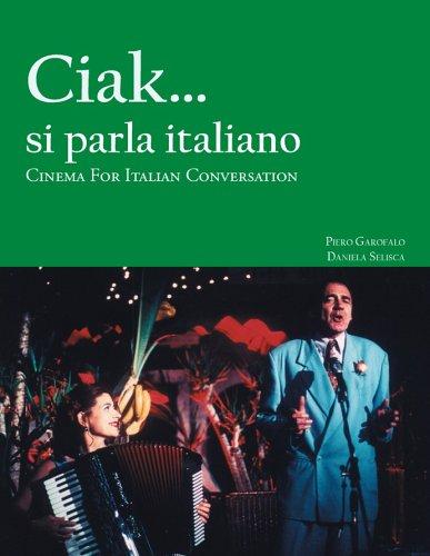 Ciak... Si Parla Italiano Cinema for Italian Conversation N/A edition cover
